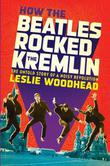 Cover art for HOW THE BEATLES ROCKED THE KREMLIN