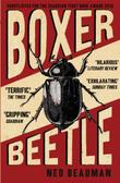 BOXER, BEETLE by Ned Beauman