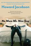 NO MORE MR. NICE GUY by Howard Jacobson