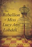Cover art for The Rebellion of Miss Lucy Ann Lobdell