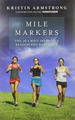 MILE MARKERS by Kristin Armstrong