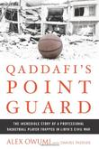 QADDAFI'S POINT GUARD by Alex Owumi