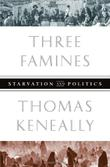 THREE FAMINES by Thomas Keneally