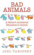 BAD ANIMALS by Joel Yanofsky