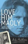 Cover art for LOVE HIM MADLY