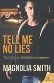 Tell Me No Lies by Magnolia Smith