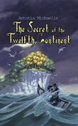 Cover art for THE SECRET OF THE TWELFTH CONTINENT