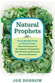NATURAL PROPHETS by Joe Dobrow