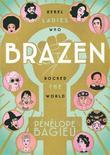 BRAZEN by Pénélope Bagieu