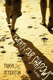 Twenty-four Shadows by Tanya J. Peterson