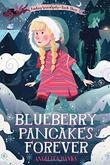 BLUEBERRY PANCAKES FOREVER by Angelica Banks