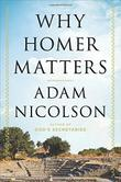WHY HOMER MATTERS by Adam Nicolson