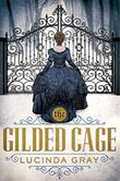 THE GILDED CAGE by Lucinda Gray