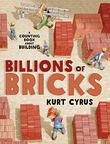 BILLIONS OF BRICKS by Kurt Cyrus