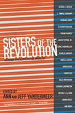 SISTERS OF THE REVOLUTION by Ann VanderMeer