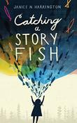 CATCHING A STORYFISH by Janice N. Harrington
