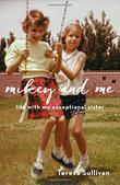 MIKEY AND ME by Teresa Sullivan