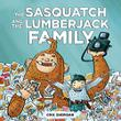 THE SASQUATCH AND THE LUMBERJACK FAMILY