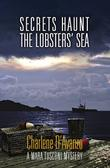 SECRETS HAUNT THE LOBSTERS' SEA by Charlene D'Avanzo