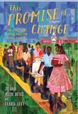 THIS PROMISE OF CHANGE by Jo Ann Allen Boyce