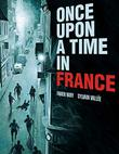 ONCE UPON A TIME IN FRANCE by Fabien  Nury