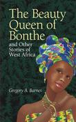 THE BEAUTY QUEEN OF BONTHE AND OTHER STORIES OF WEST AFRICA by Gregory A.  Barnes
