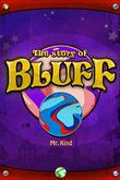 THE STORY OF BLUFF