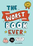 THE WORST BOOK EVER by Elise Gravel