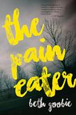 THE PAIN EATER by Beth Goobie