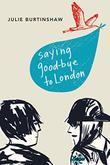 SAYING GOODBYE TO LONDON