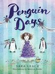 PENGUIN DAYS by Sara Leach