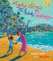 AUNTIE LUCE'S TALKING PAINTINGS by Francie Latour