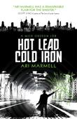HOT LEAD, COLD IRON