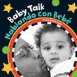 BABY TALK / HABLANDO CON BEBE
