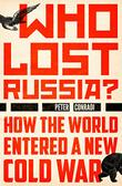 WHO LOST RUSSIA?