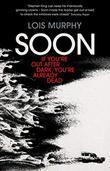 SOON by Lois Murphy