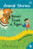 NEVER TRUST A TIGER by Lari Don