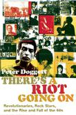 THERE'S A RIOT GOING ON by Peter Doggett
