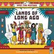 LANDS OF LONG AGO