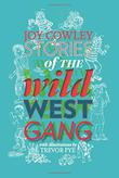 STORIES OF THE WILD WEST GANG by Joy Cowley