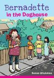 BERNADETTE IN THE DOGHOUSE by Susan Glickman