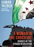 A WOMAN IN THE CROSSFIRE by Samar Yazbek
