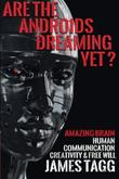 Are the Androids Dreaming Yet? by James Tagg