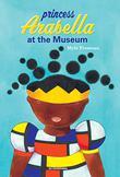 PRINCESS ARABELLA AT THE MUSEUM