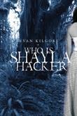 WHO IS SHAYLA HACKER