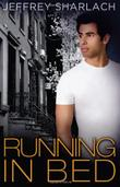 RUNNING IN BED by Jeffrey Sharlach