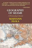 Geography of Shame by Maryann Feola