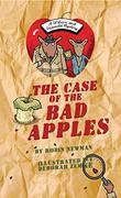 THE CASE OF THE BAD APPLES