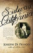 SUBWAY TO CALIFORNIA