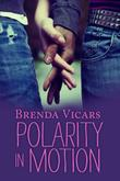 POLARITY IN MOTION by Brenda Vicars